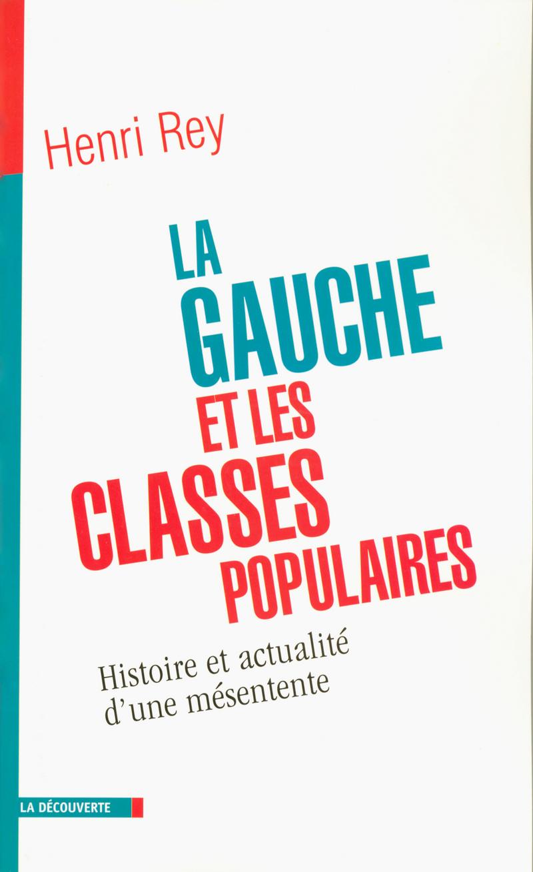 La gauche et les classes populaires - Henri REY