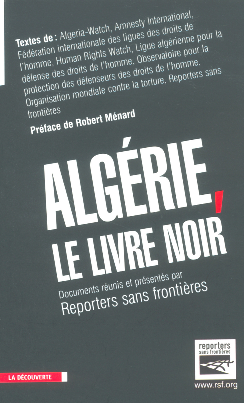 Algérie, le livre noir -  RSF (REPORTERS SANS FRONTIÈRES)