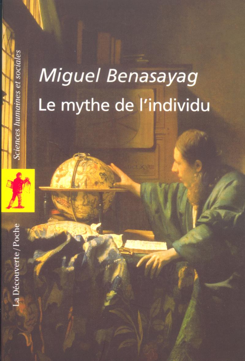 Le mythe de l'individu - Miguel BENASAYAG