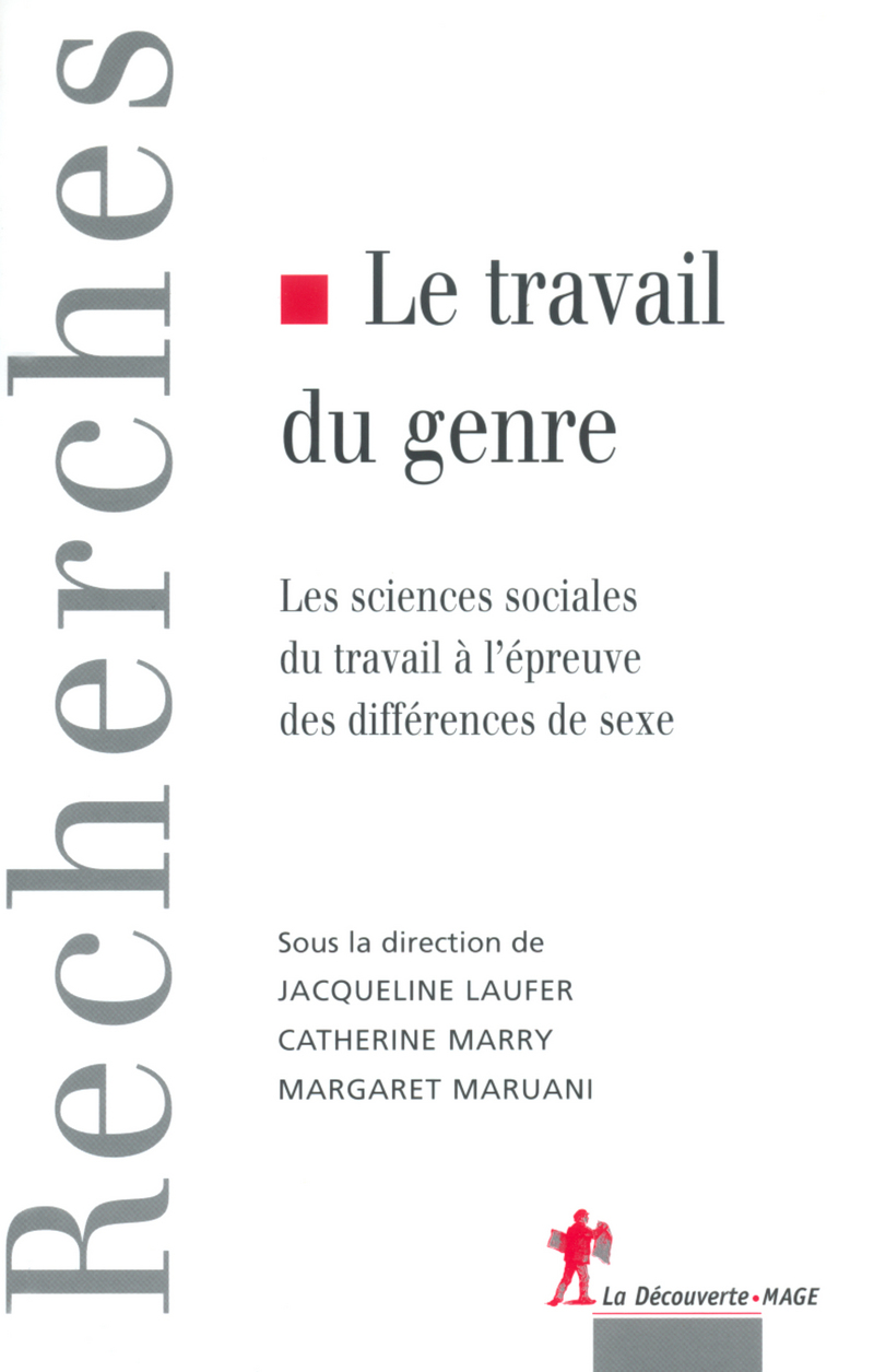 Le travail du genre - Jacqueline LAUFER, Catherine MARRY, Margaret MARUANI