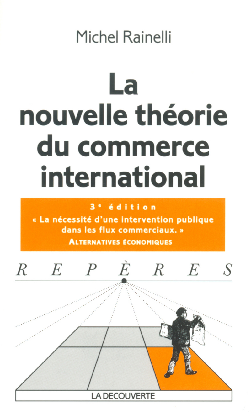 La nouvelle théorie du commerce international - Michel RAINELLI