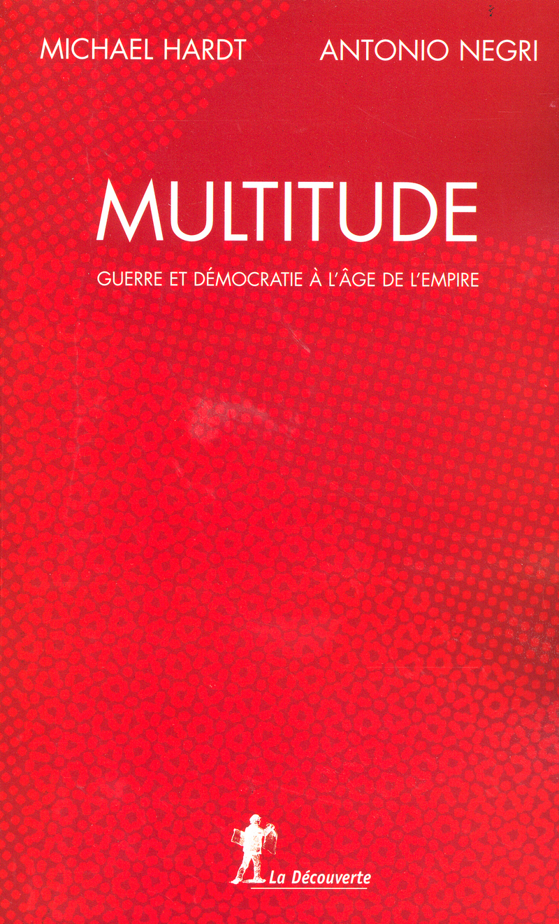 Multitude - Michael HARDT, Antonio NEGRI