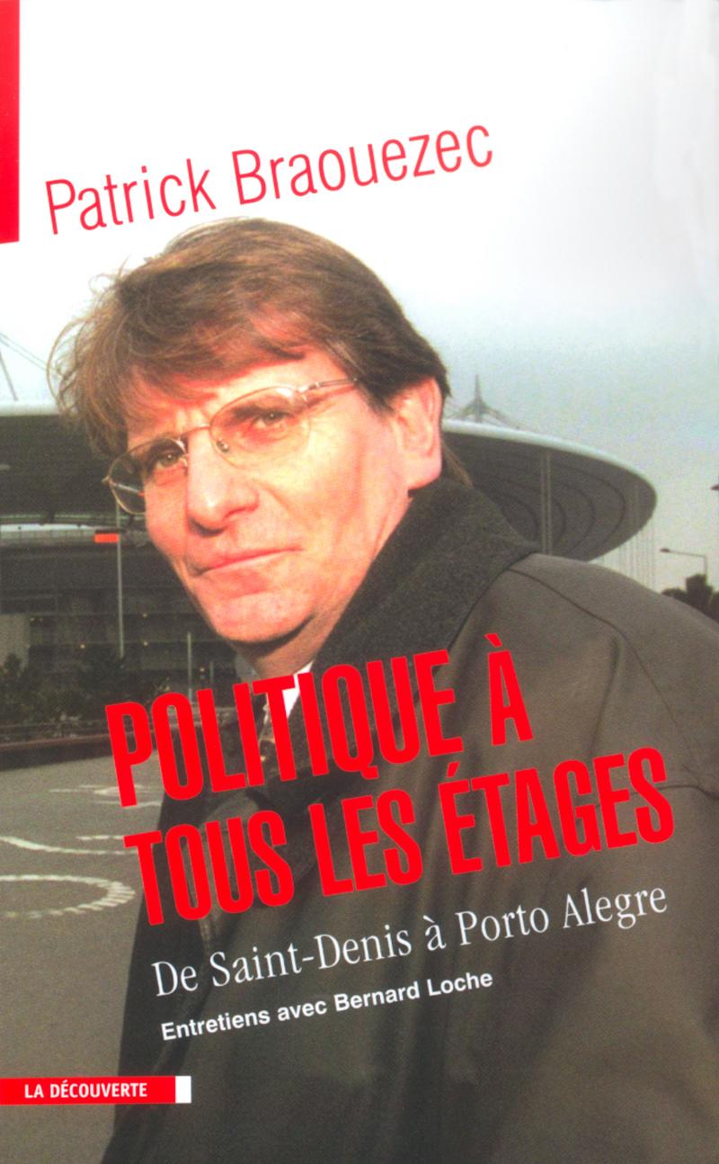 Politique à tous les étages - Patrick BRAOUEZEC