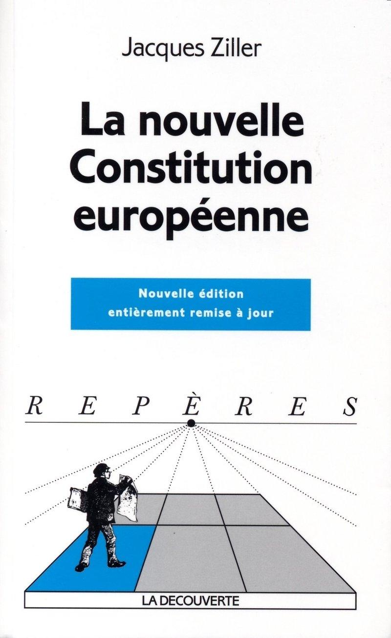 La nouvelle Constitution européenne - Jacques ZILLER