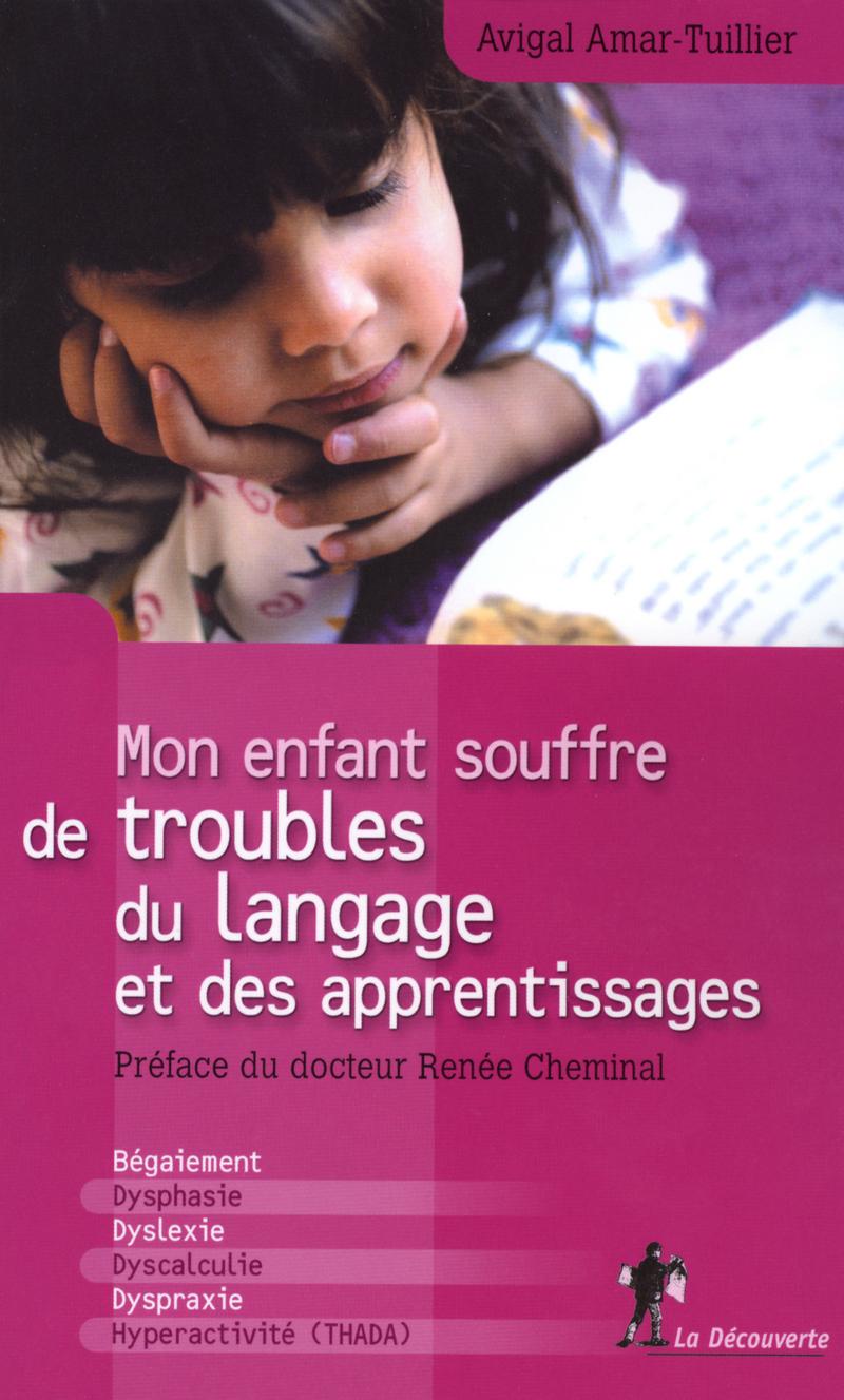 Mon enfant souffre de troubles du langage et des apprentissages - Avigal AMAR-TUILLIER