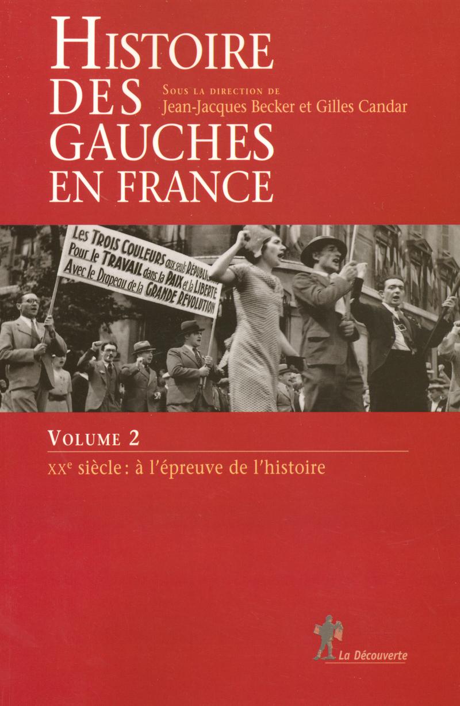 Histoire Des Gauches En France Gilles Candar Jean Jacques