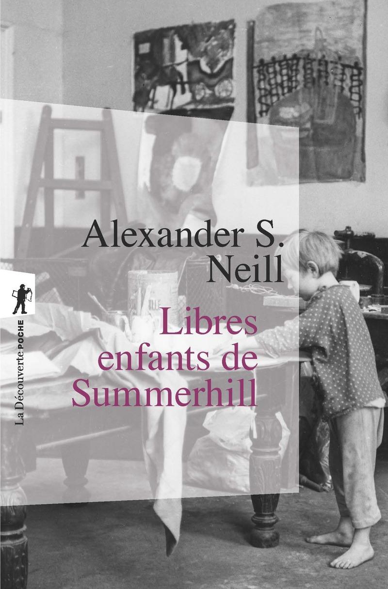 Libres enfants de Summerhill - Alexander S. NEILL