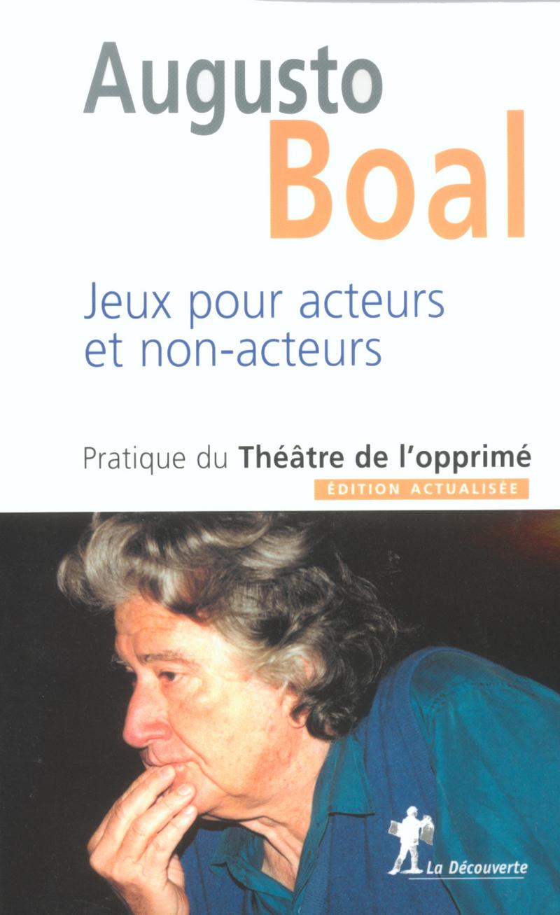 Jeux pour acteurs et non-acteurs - Augusto BOAL