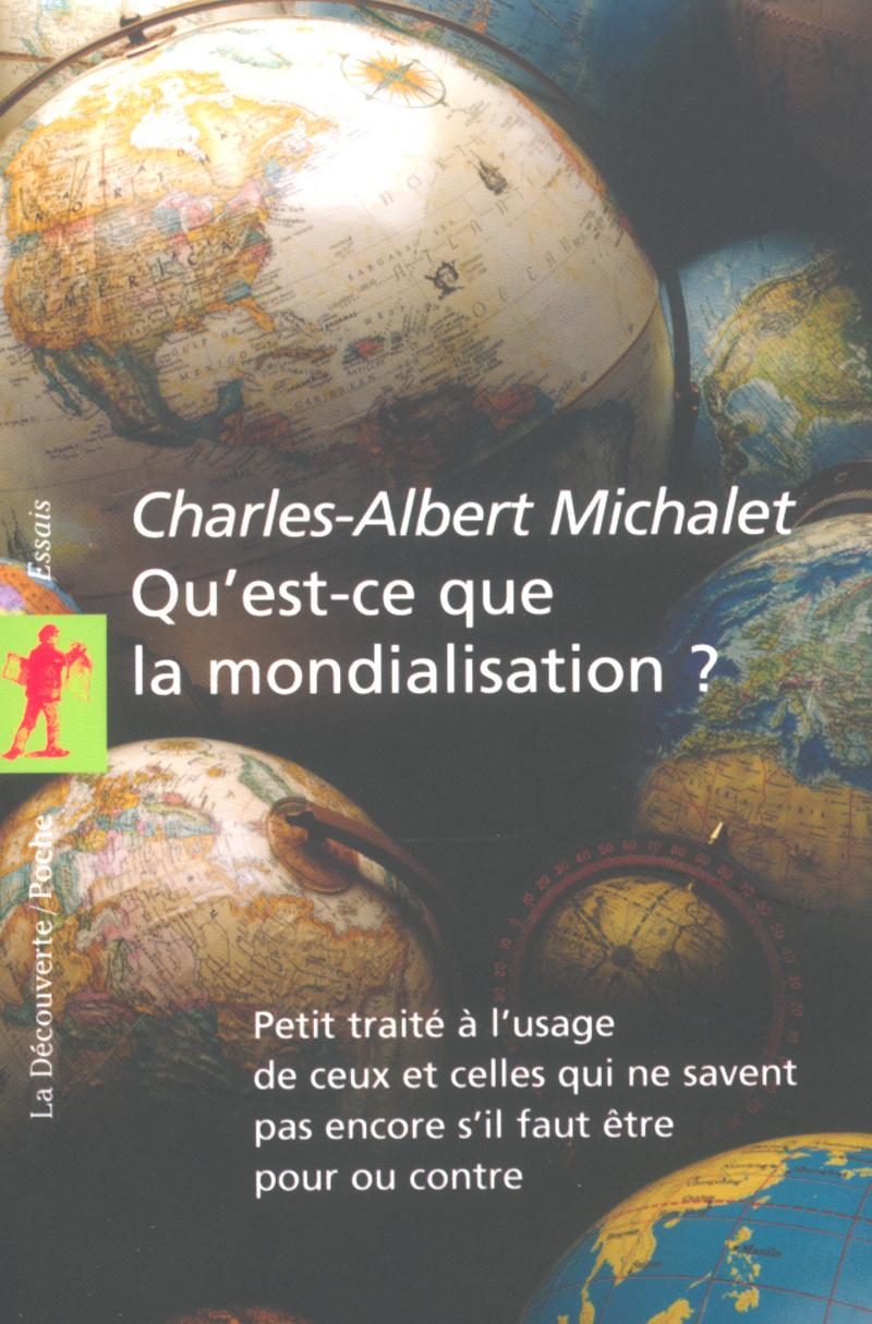 Qu'est-ce que la mondialisation ? - Charles-Albert MICHALET
