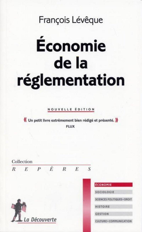 Économie de la réglementation - François LÉVÊQUE