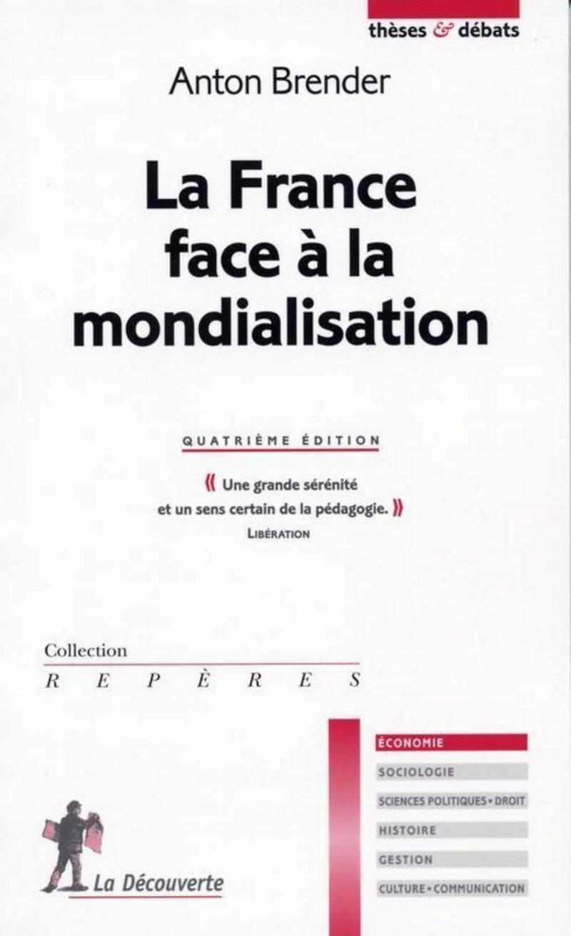 La France face à la mondialisation - Anton BRENDER