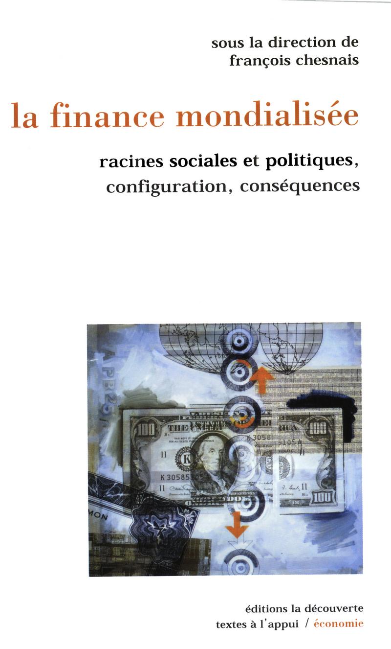 La finance mondialisée - François CHESNAIS
