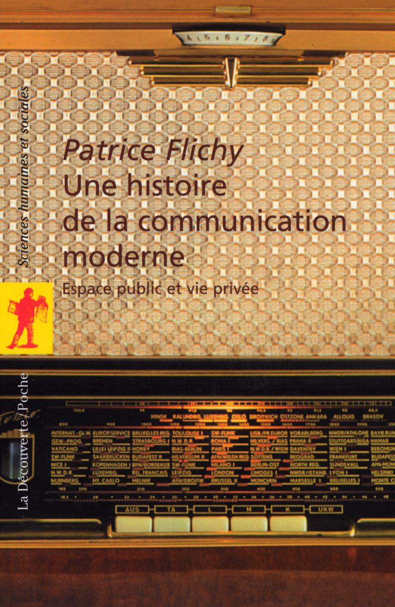 Une histoire de la communication moderne - Patrice FLICHY