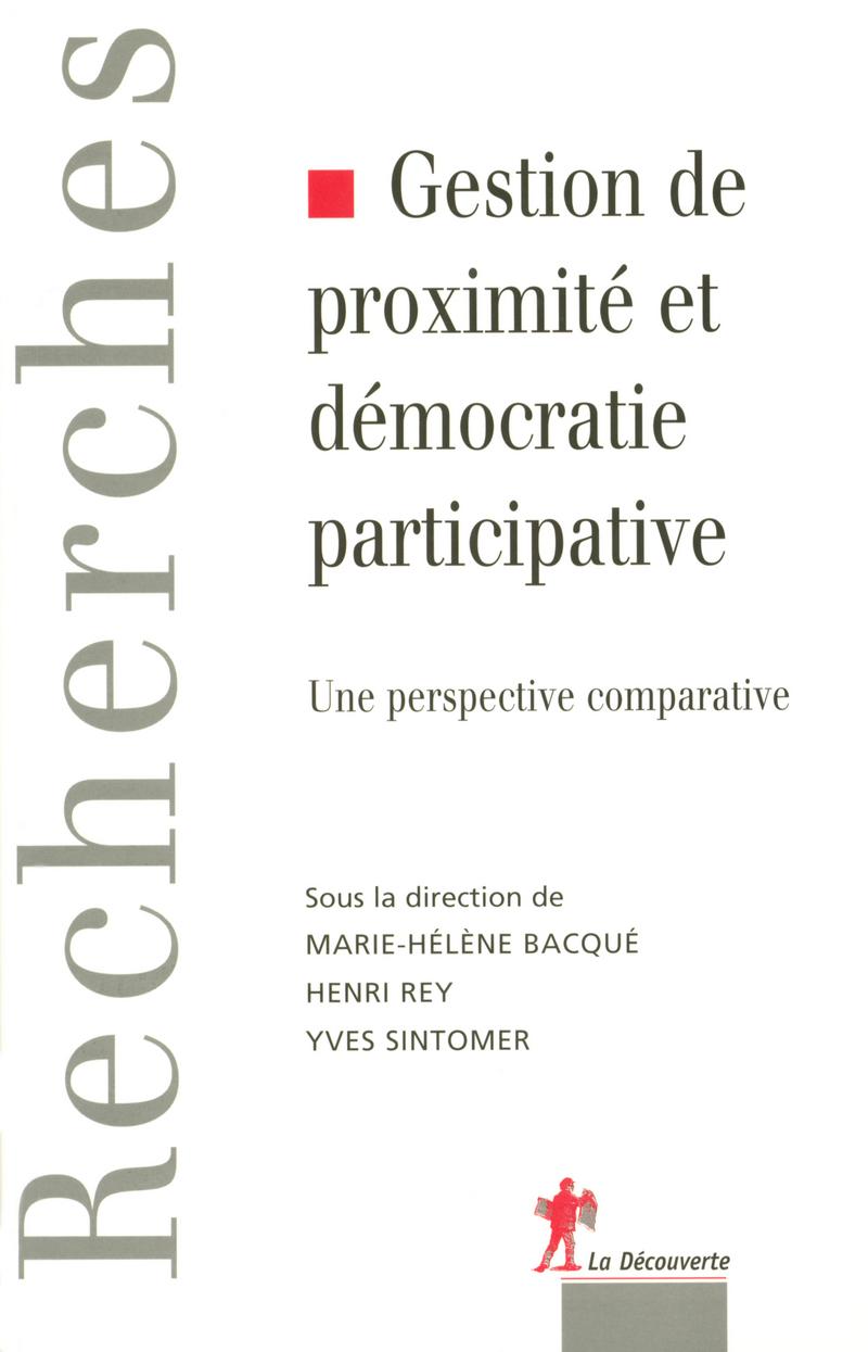 Gestion de proximité et démocratie participative - Marie-Hélène BACQUÉ, Henri REY, Yves SINTOMER