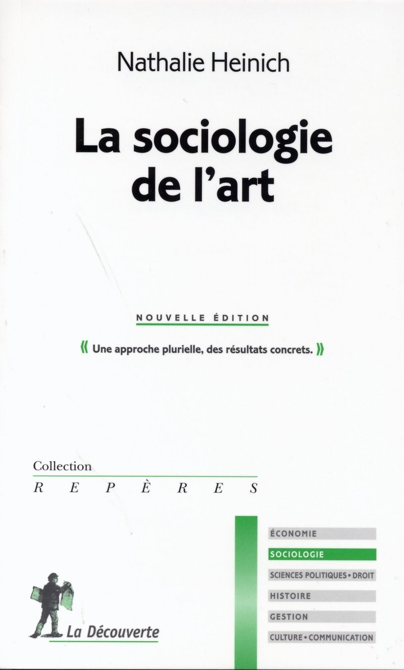 La Sociologie De L Art Nathalie Heinich Editions La