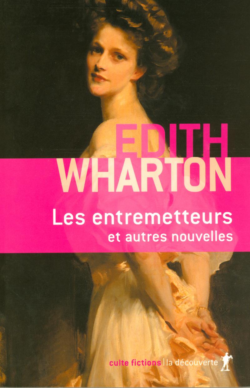 Les entremetteurs et autres nouvelles - Edith WHARTON