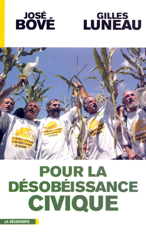 Pour la désobéissance civique - José BOVÉ, Gilles LUNEAU