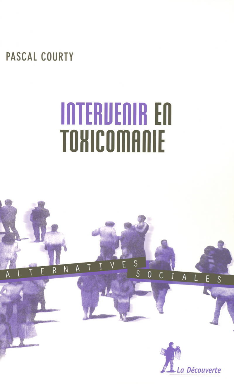 Intervenir en toxicomanie - Pascal COURTY