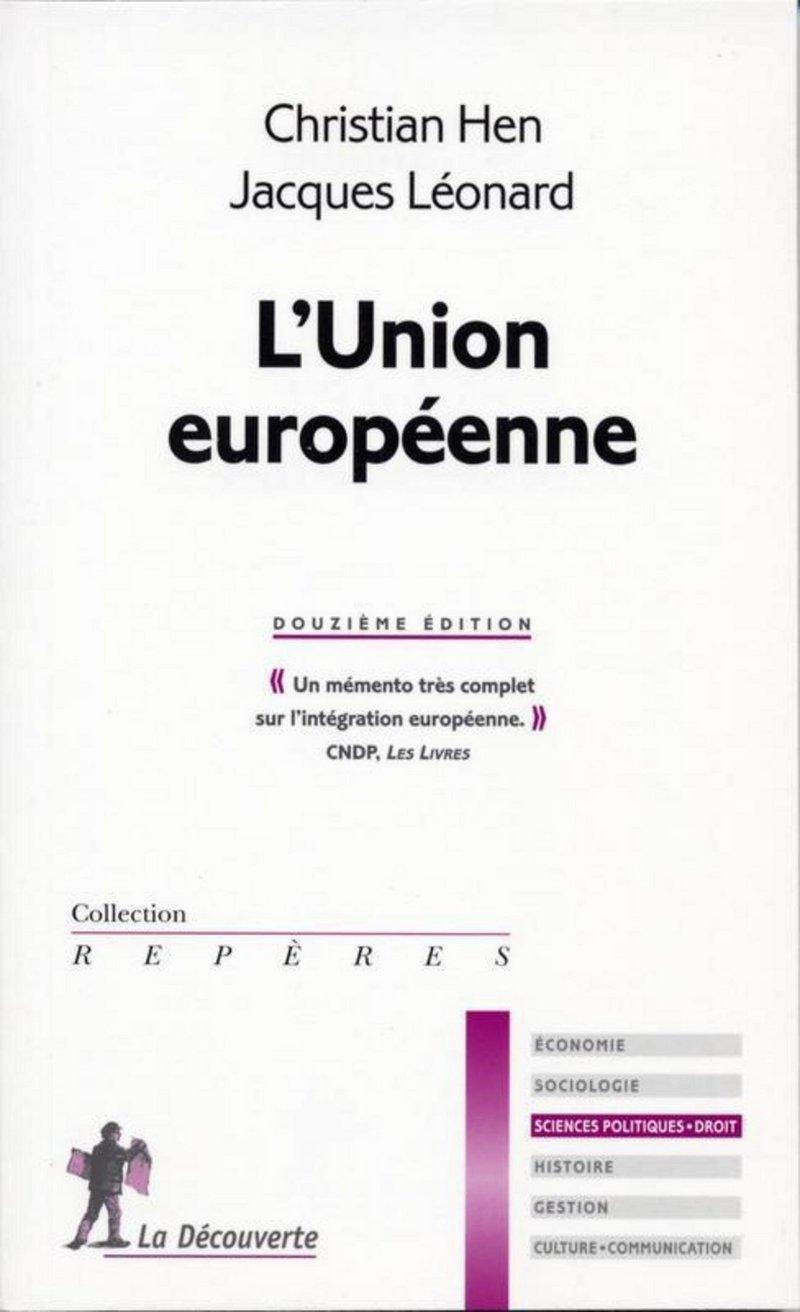 L'Union européenne - Christian HEN, Jacques LÉONARD