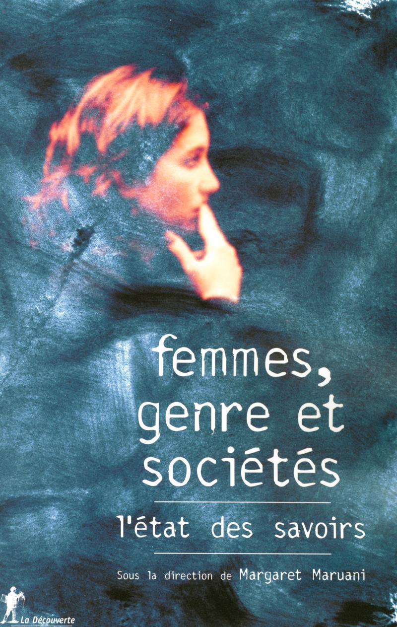 Femmes, genre et sociétés, l'état des savoirs - Margaret MARUANI