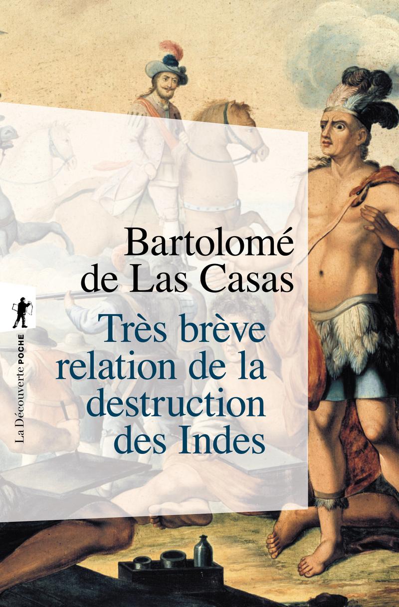 Très brève relation de la destruction des Indes - Fanchita GONZALEZ BATLLE, Bartolomé de LAS CASAS