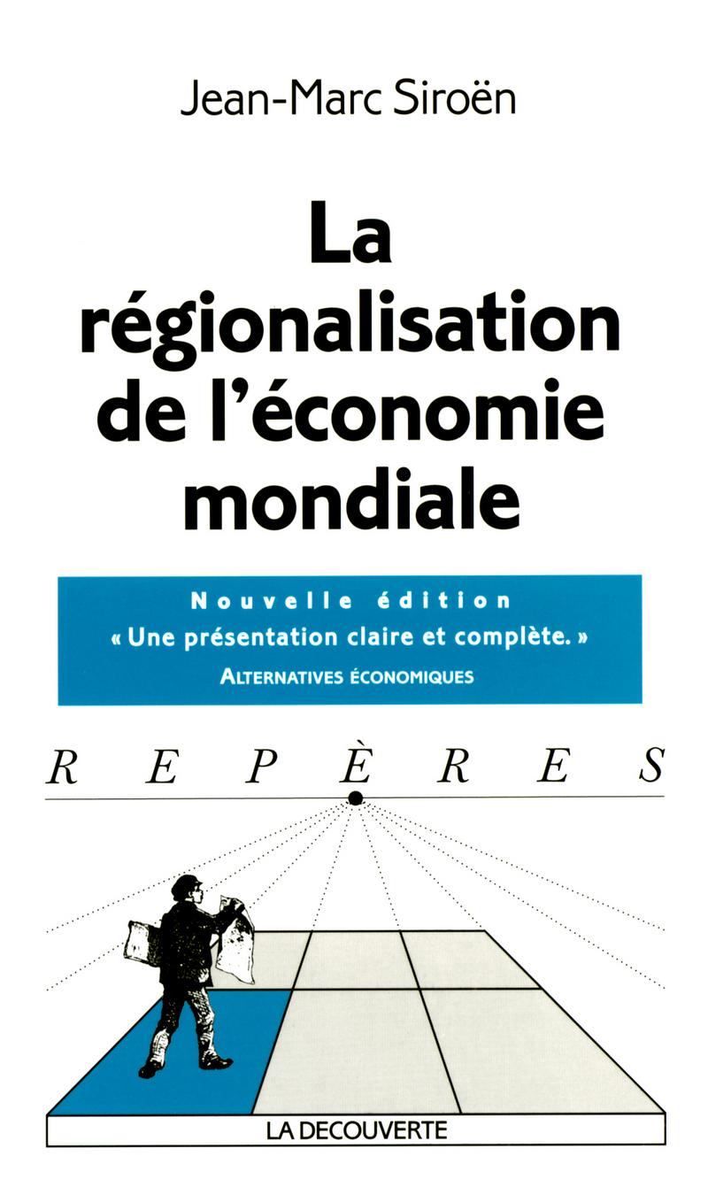 La régionalisation de l'économie mondiale - Jean-Marc SIROËN