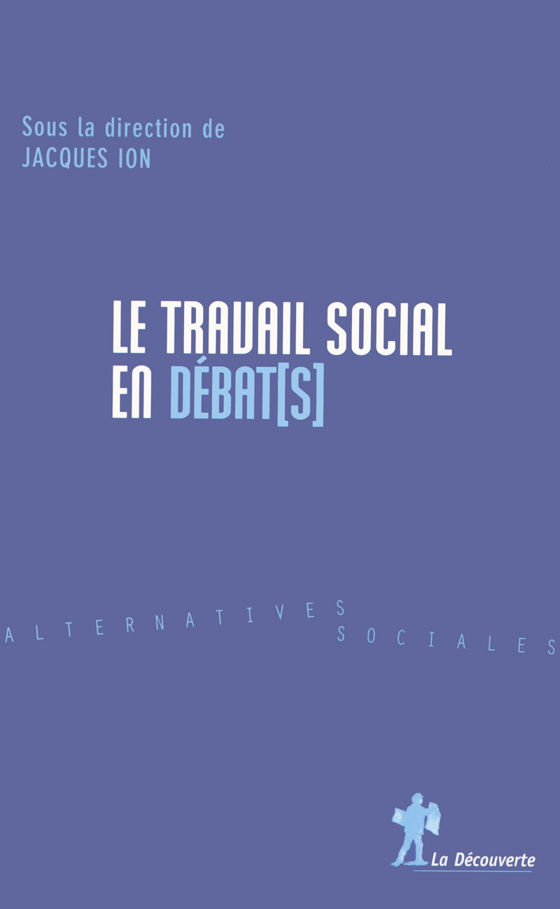Le travail social en débat[s] - Jacques ION