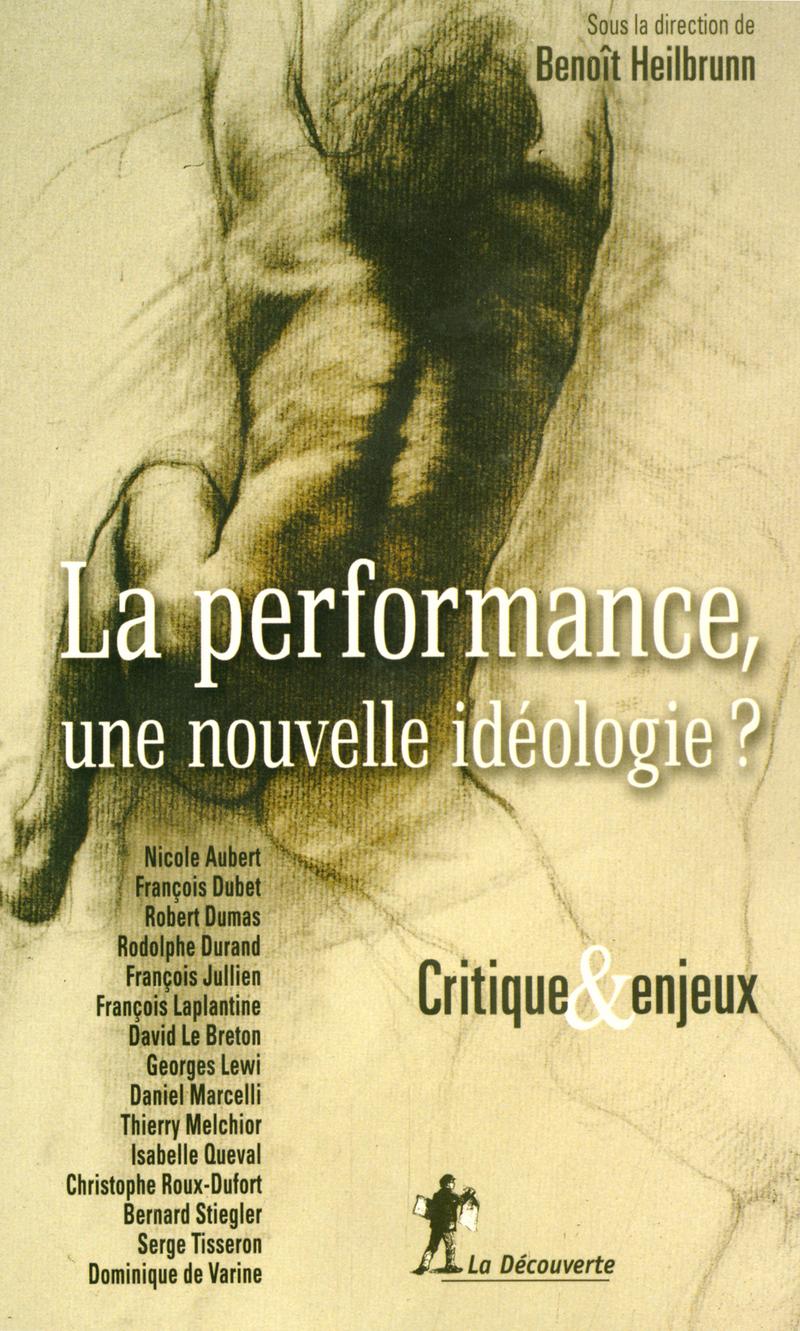 La performance, une nouvelle idéologie ? - Benoît HEILBRUNN