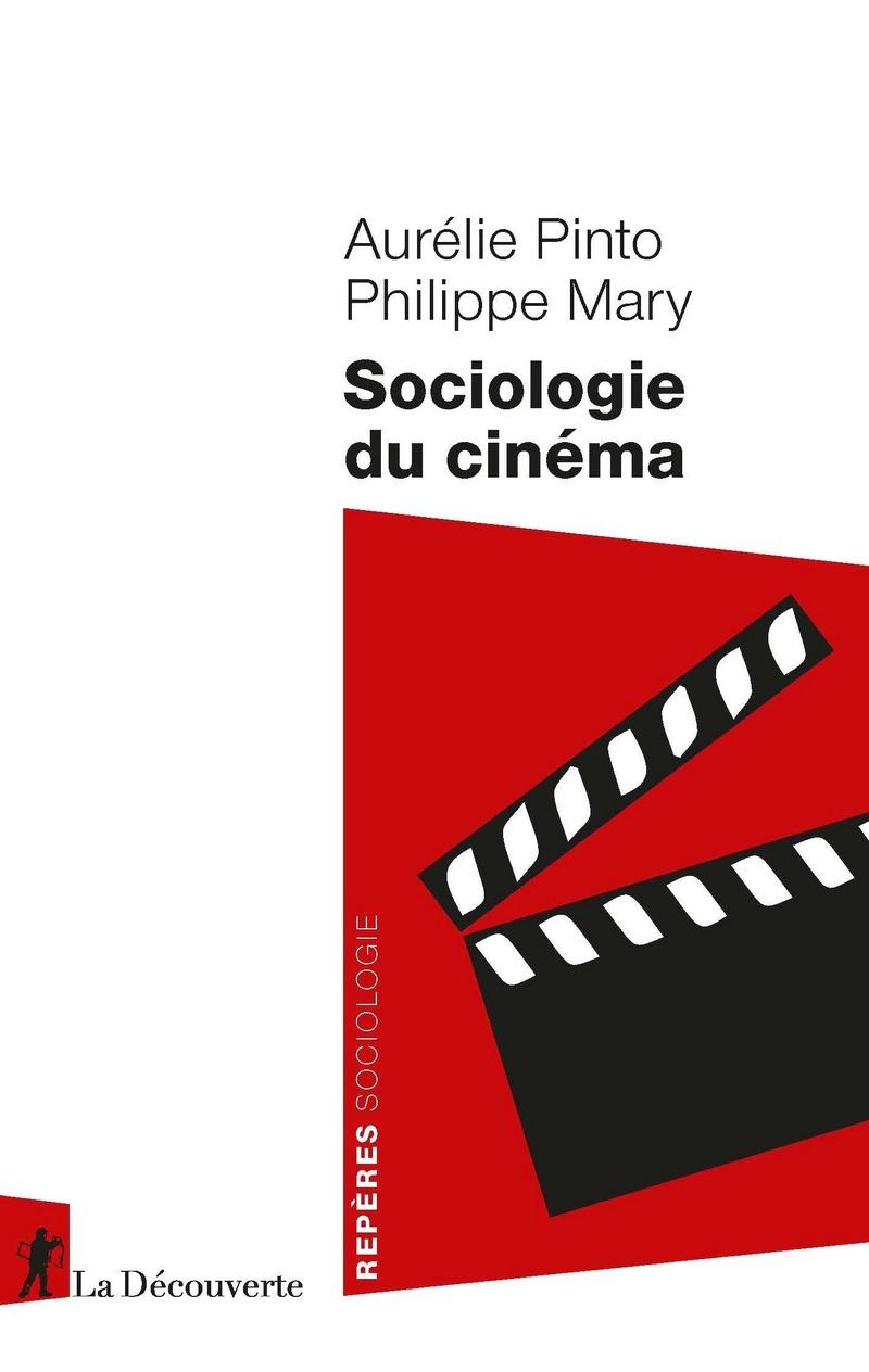 Sociologie du cinéma - Philippe MARY, Aurélie PINTO