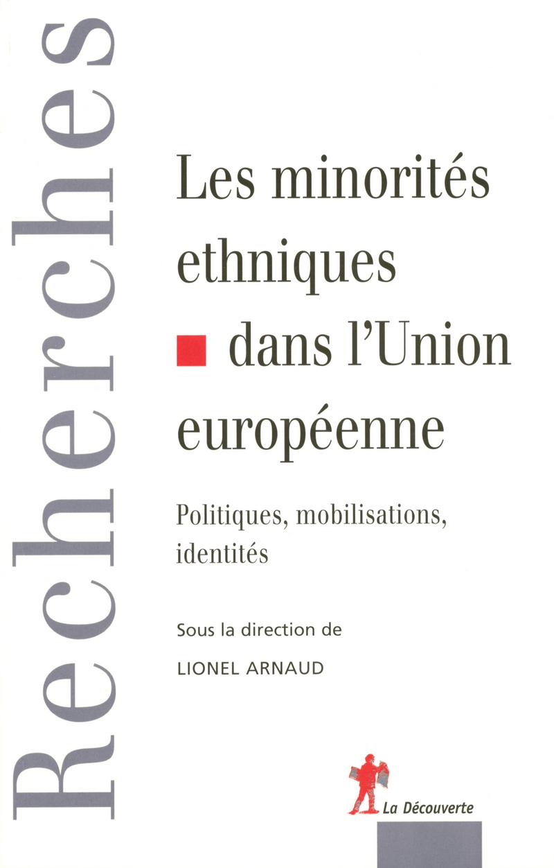 Les minorités ethniques dans l'Union européenne - Lionel ARNAUD