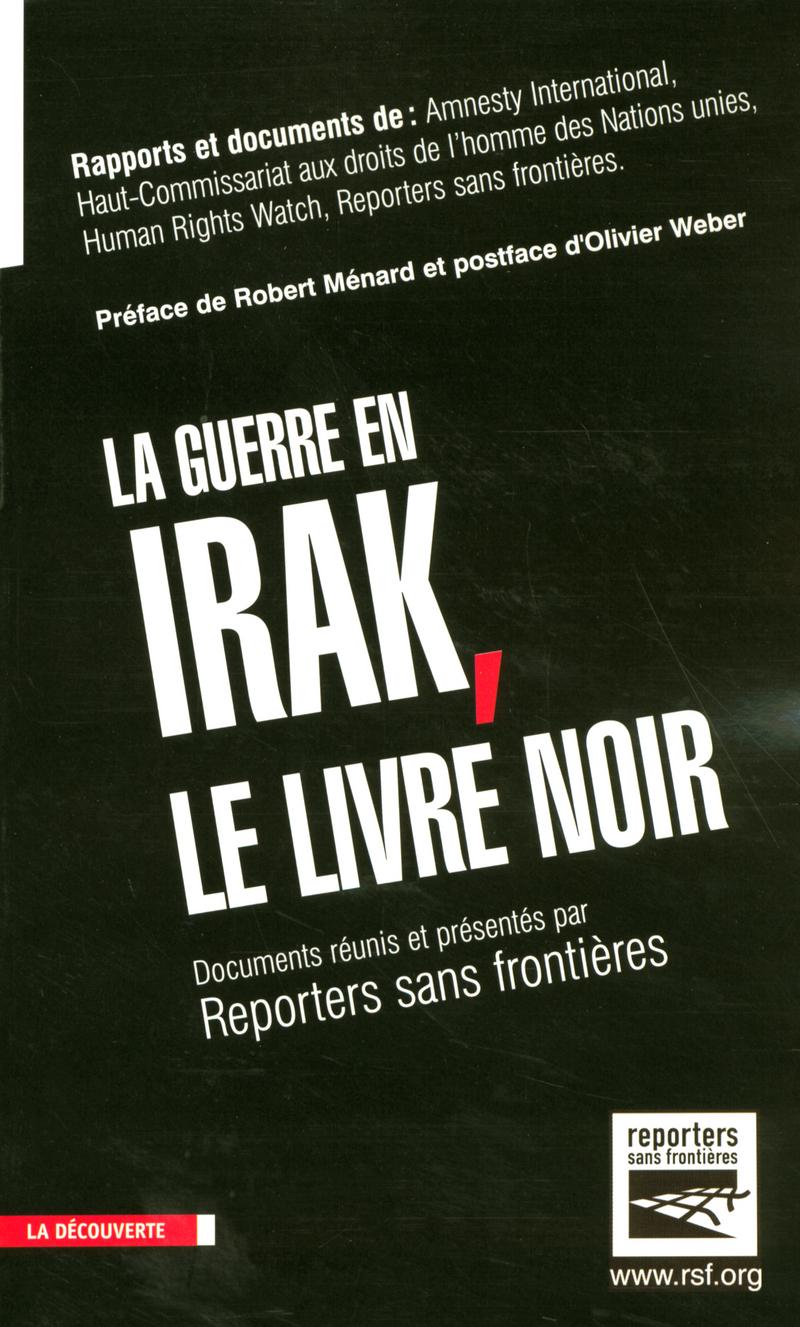 La guerre en Irak, le livre noir -  RSF (REPORTERS SANS FRONTIÈRES)