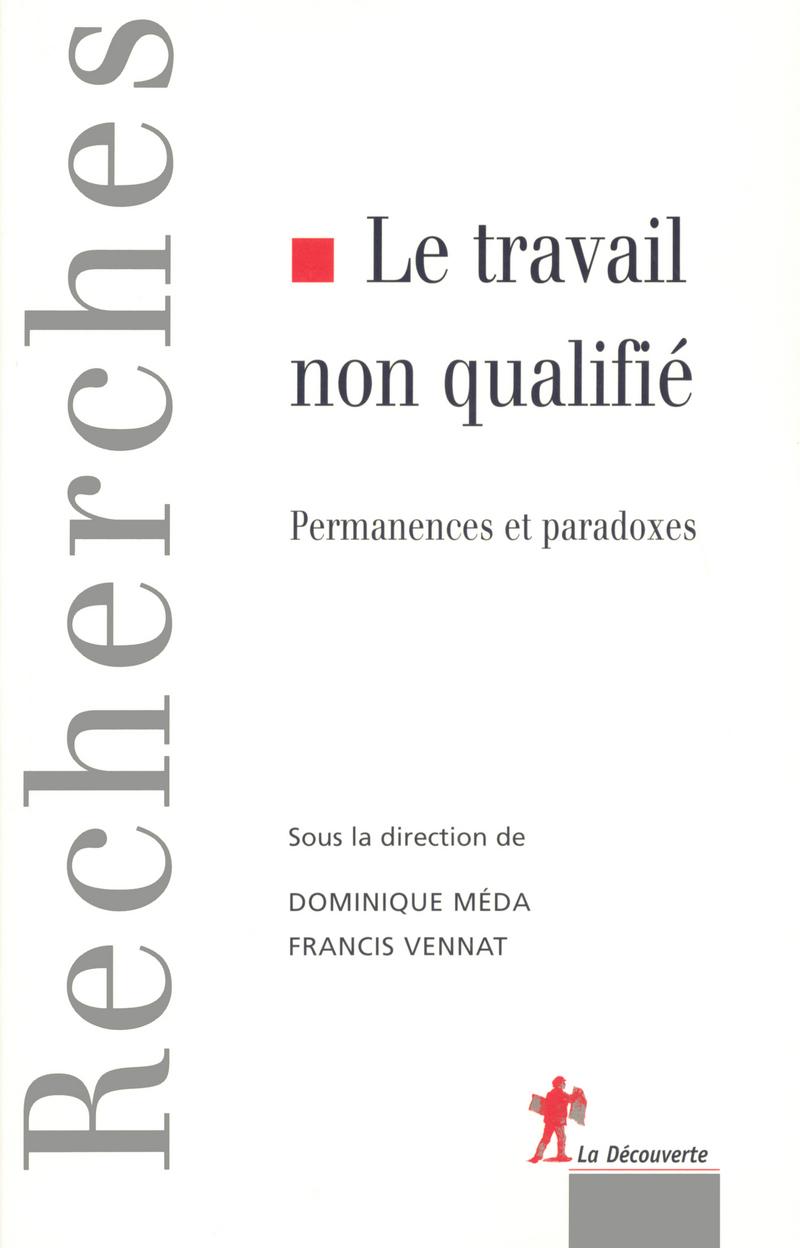 Le travail non qualifié - Dominique MÉDA, Francis VENNAT