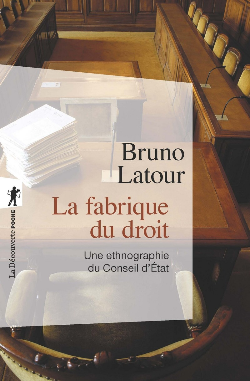 La Fabrique Du Droit Bruno Latour Editions La Decouverte