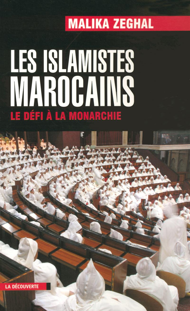 Les islamistes marocains - Malika ZEGHAL