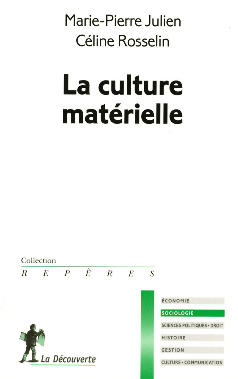 La culture matérielle - Marie-Pierre JULIEN, Céline ROSSELIN