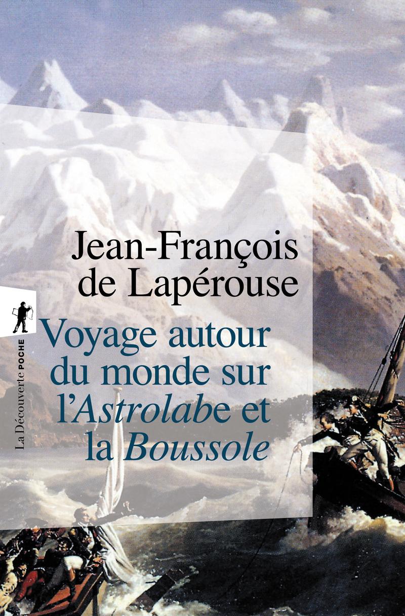 Voyage autour du monde sur l'Astrolabe et la Boussole - Jean-François de LAPÉROUSE