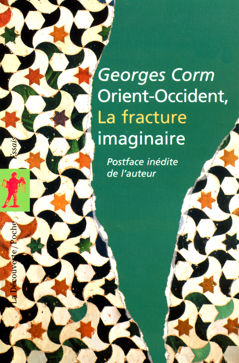 Orient-Occident, la fracture imaginaire - Georges CORM