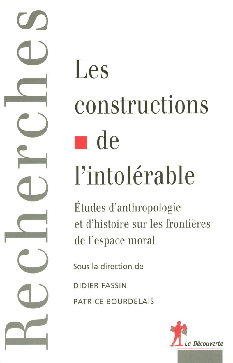 Les constructions de l'intolérable - Patrice BOURDELAIS, Didier FASSIN