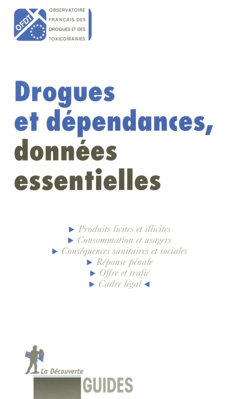 Drogues et dépendances, données essentielles -  OFDT (OBSERVATOIRE FRANÇAIS DES DROGUES ET DES TOXICOMANIES)