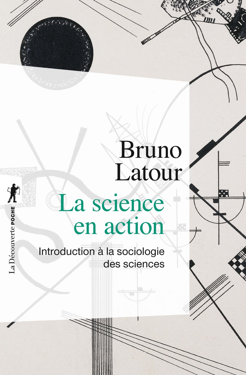 La science en action - Bruno LATOUR