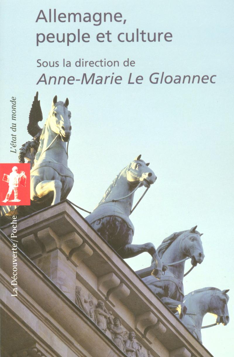Allemagne, peuple et culture - Anne-Marie LE GLOANNEC