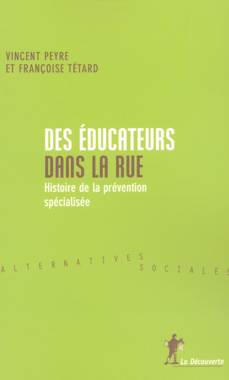 Des éducateurs dans la rue - Vincent PEYRE, Françoise TÉTARD