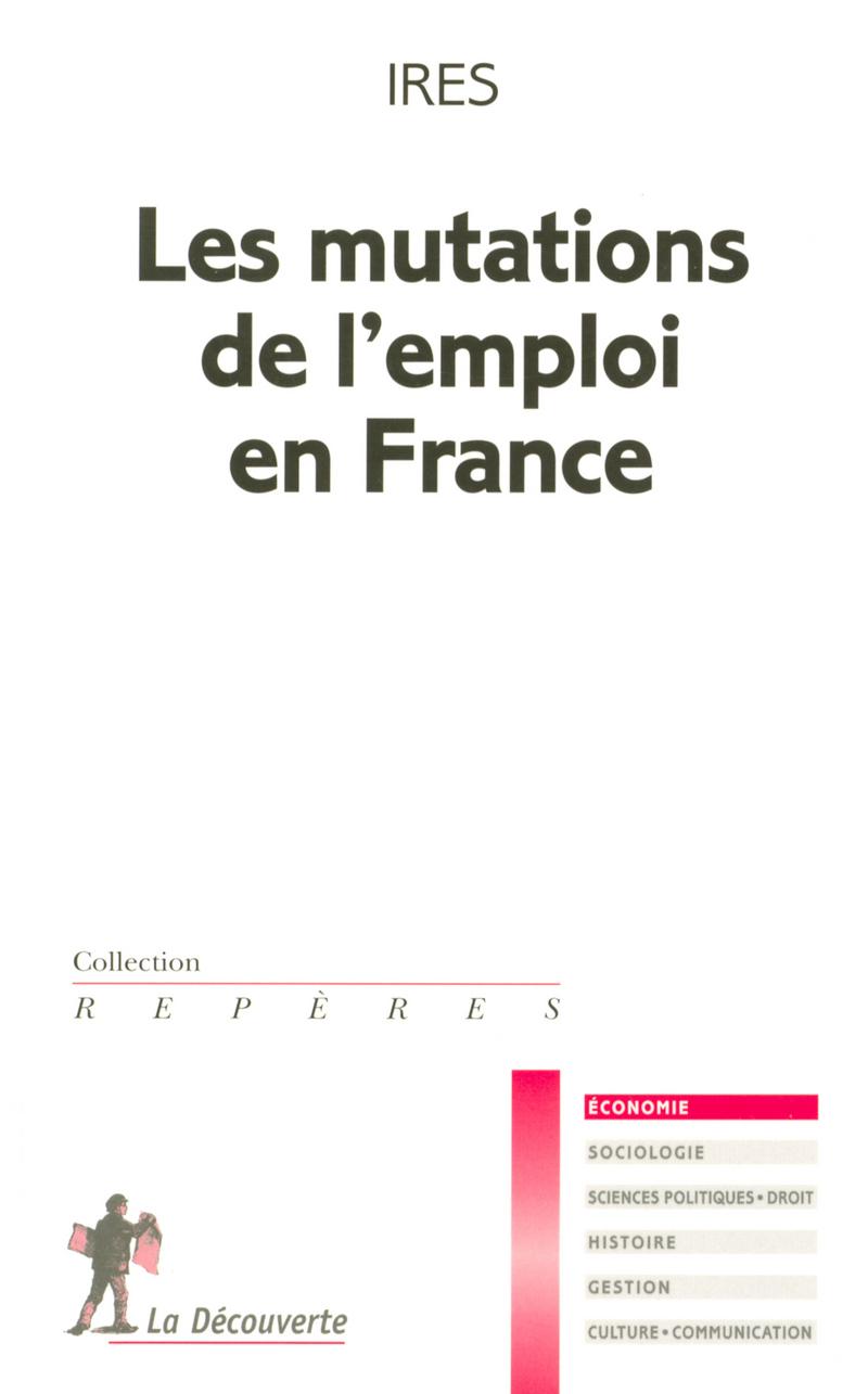 Les mutations de l'emploi en France -  IRES (INSTITUT DE RECHERCHES ÉCONOMIQUES ET SOCIALES)