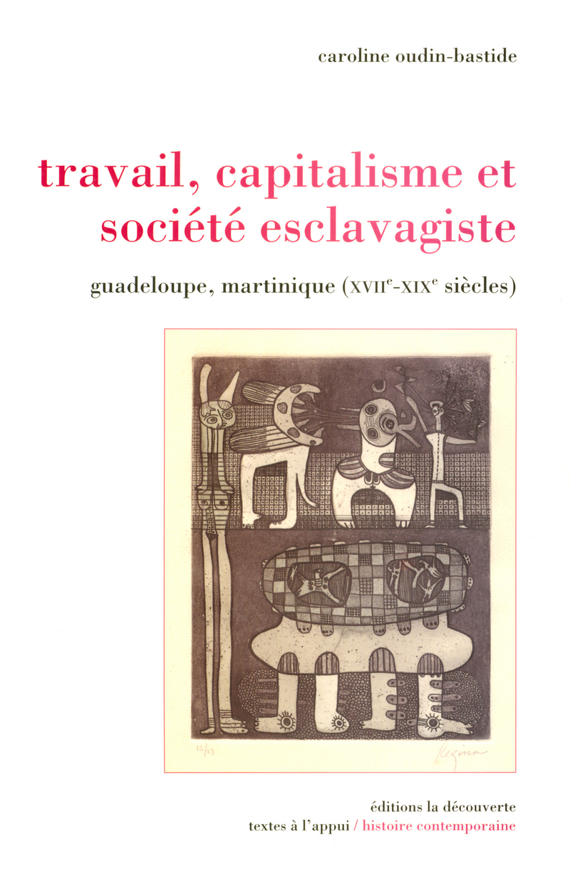 Travail, capitalisme et société esclavagiste - Caroline OUDIN-BASTIDE