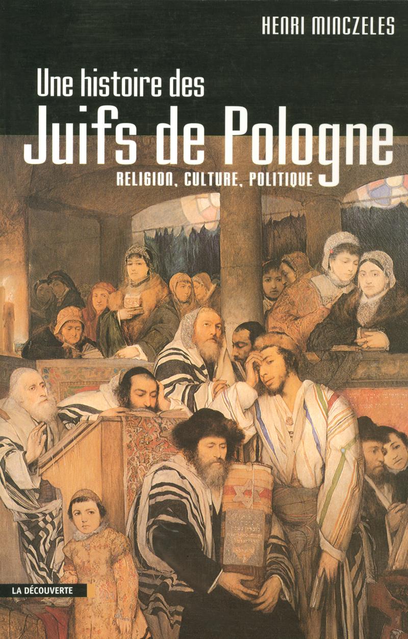 Une histoire des Juifs de Pologne - Henri MINCZELES