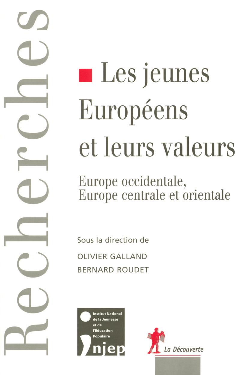 Les jeunes Européens et leurs valeurs - Olivier GALLAND, Bernard ROUDET