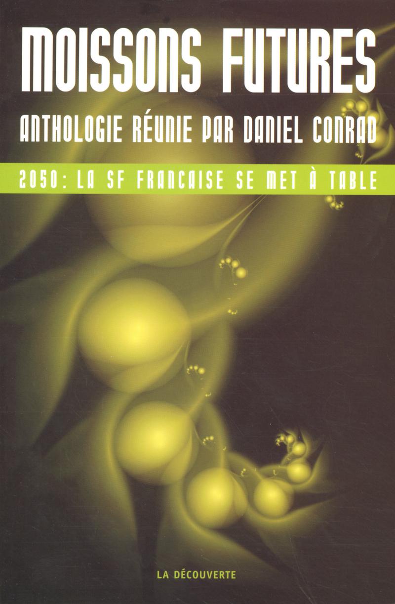 Moissons futures - Daniel CONRAD
