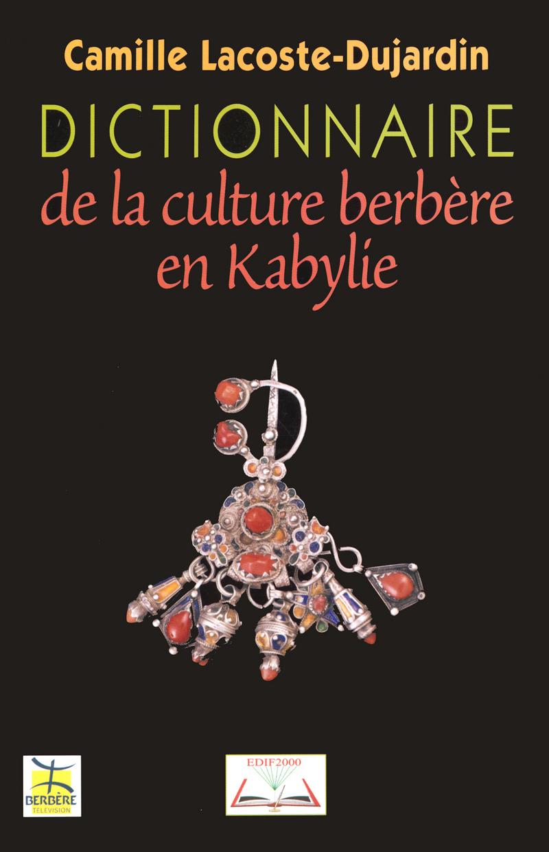 Dictionnaire de la culture berbère en Kabylie - Camille LACOSTE-DUJARDIN