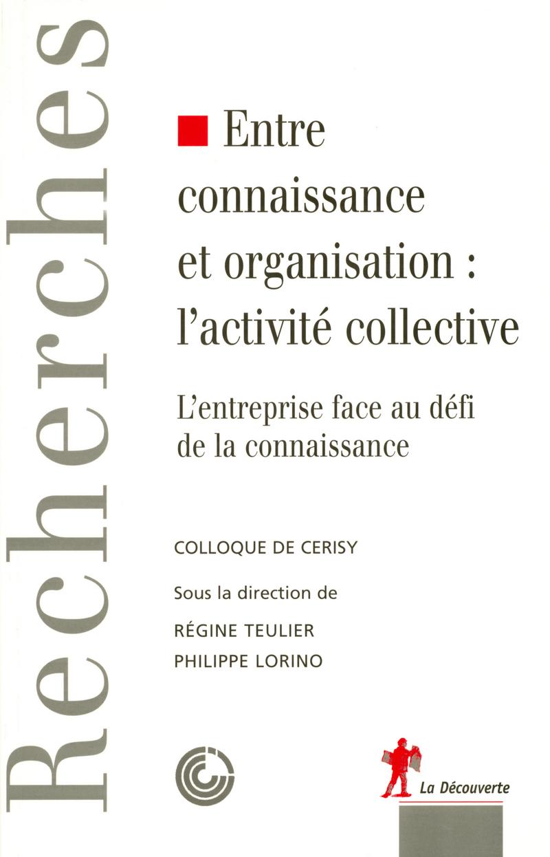 Entre connaissance et organisation : l'activité collective - Philippe LORINO, Régine TEULIER