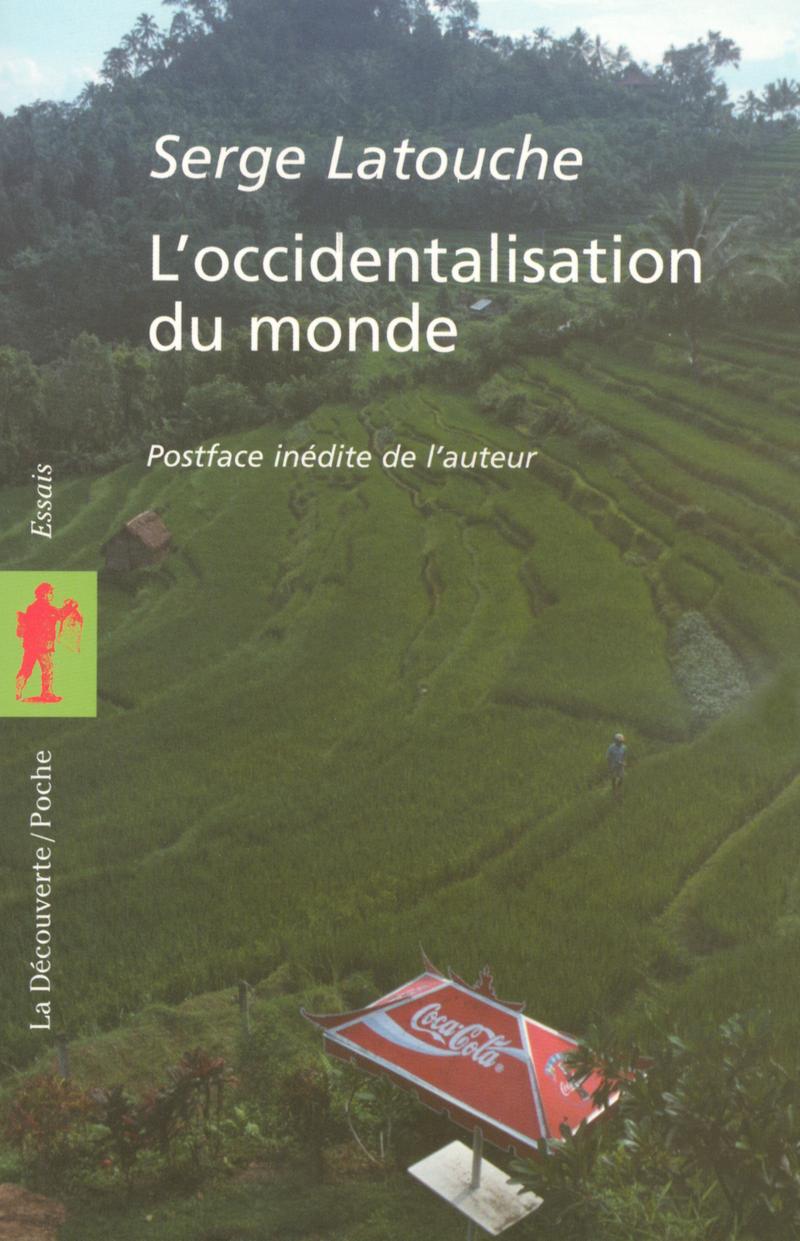L'occidentalisation du monde - Serge LATOUCHE